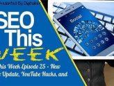 SEO This Week EP25