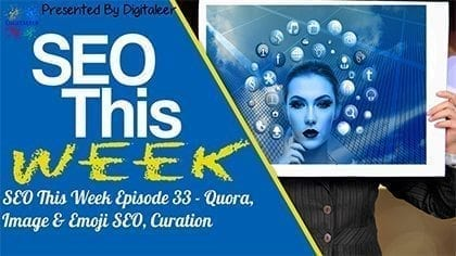 SEO This Week Episode 33