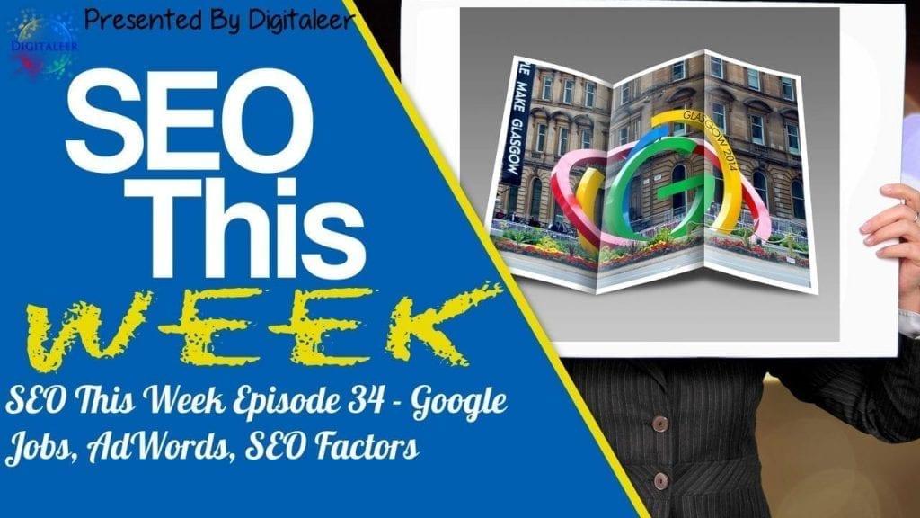 SEO This Week Episode 34