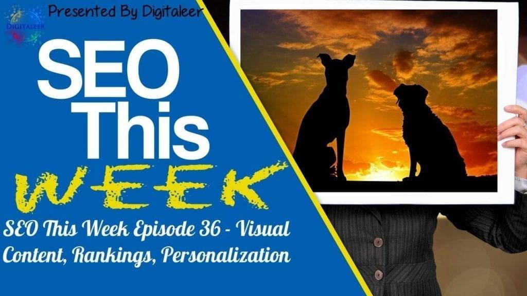 SEO This Week Episode 36