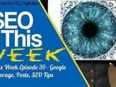 SEO This Week Episode 39