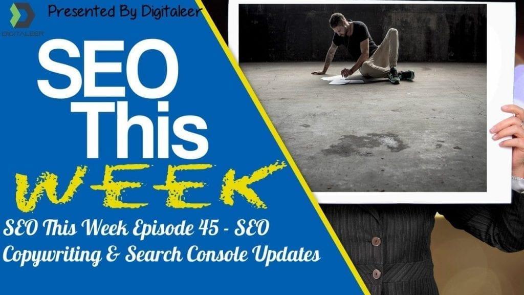 SEO This Week Episode 45