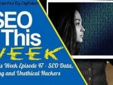 SEO This Week Episode 47