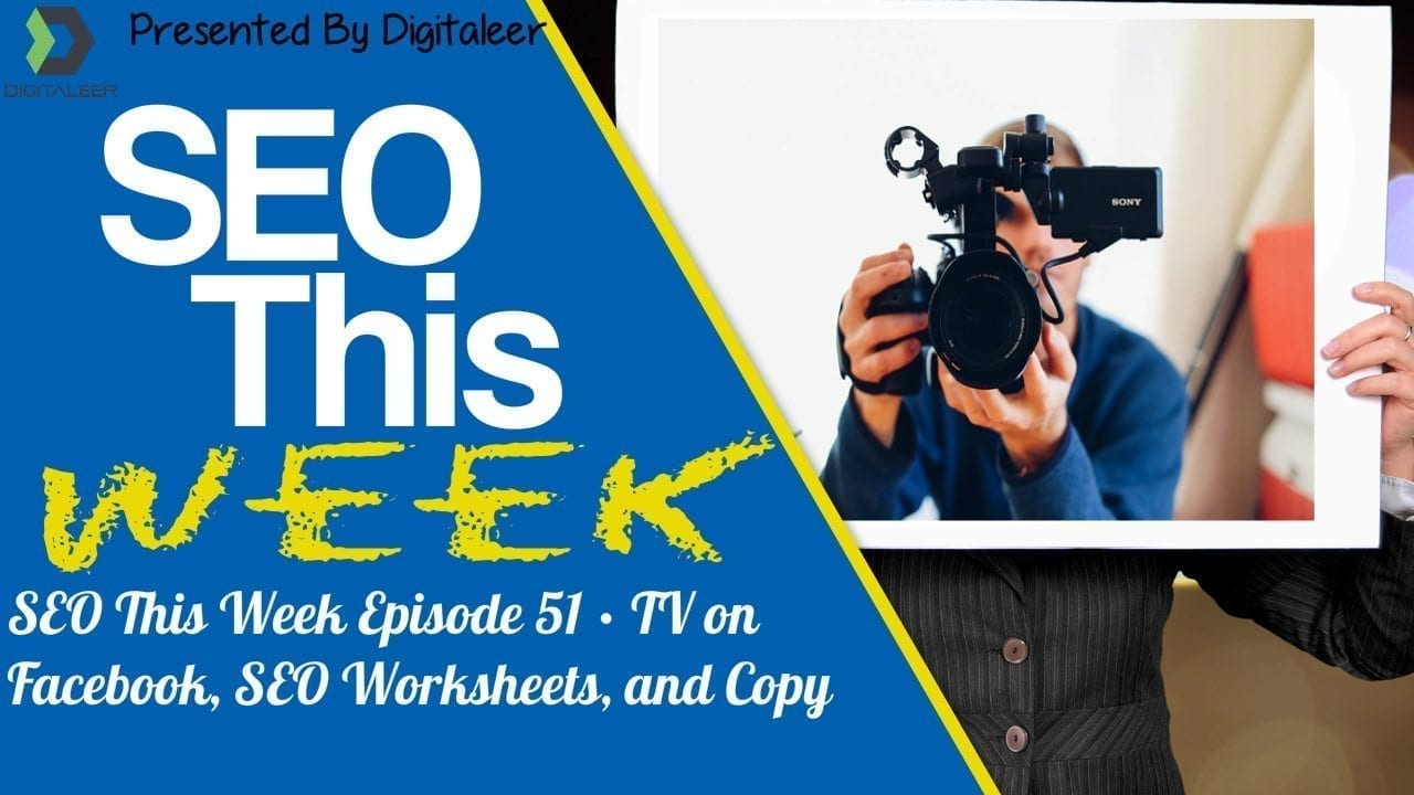 Seo This Week Episode 51 Tv On Facebook Worksheets And