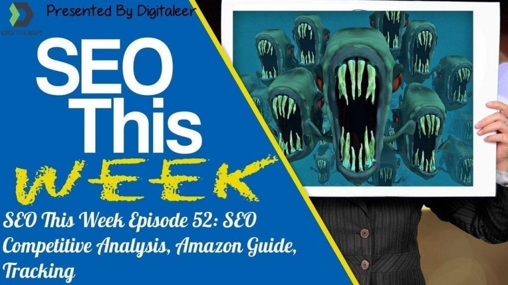 SEO This Week Episode 52