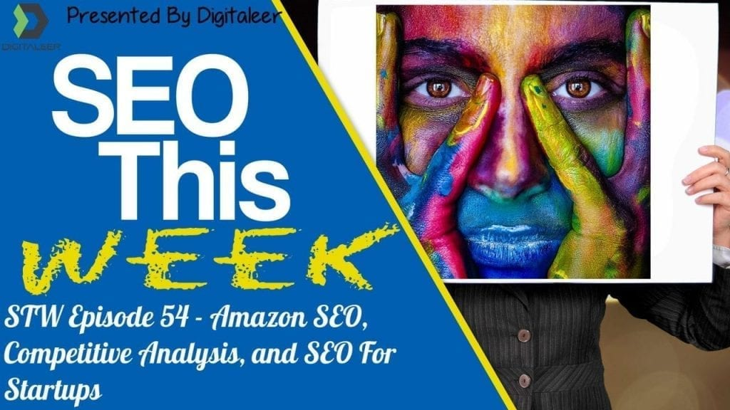 SEO This Week Episode 54