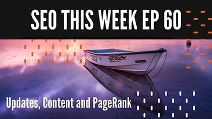 STW Episode 60 - Updates, Content, PageRank and More!
