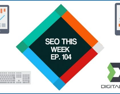 SEO This Week Episode 104 – Service Areas and Links