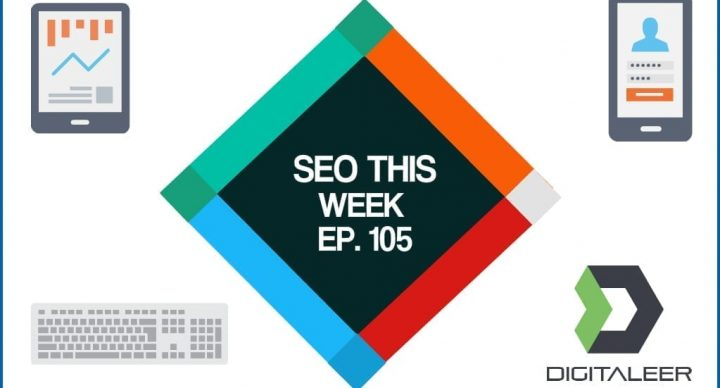 SEO This Week Episode 105