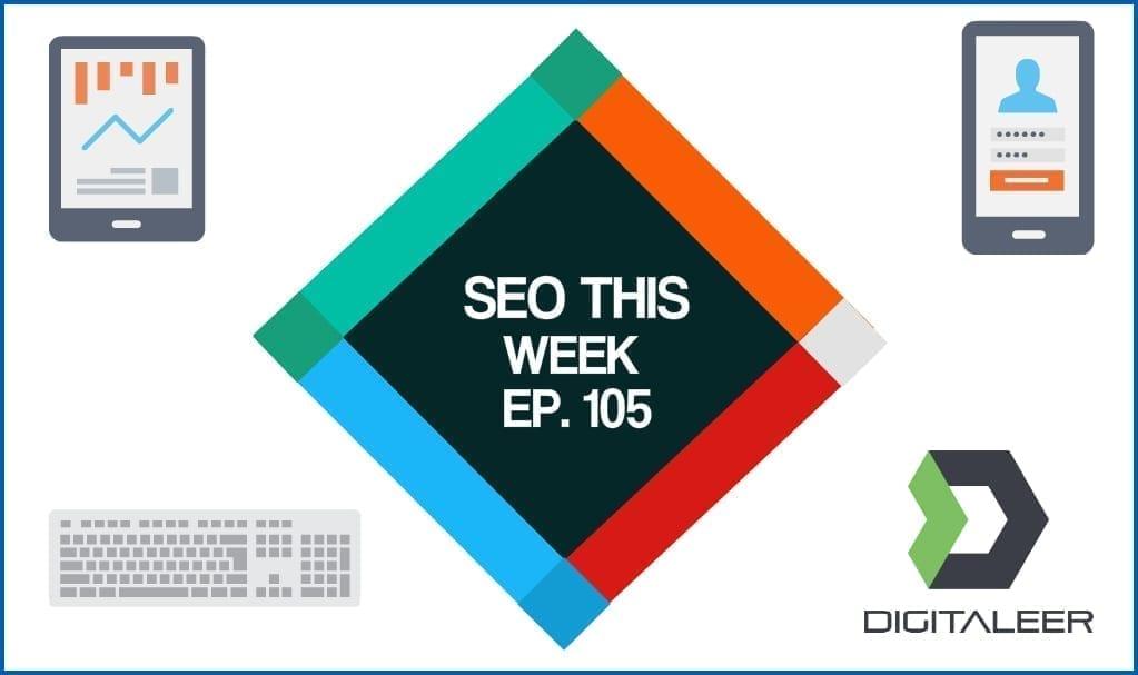 SEO This Week Episode 105