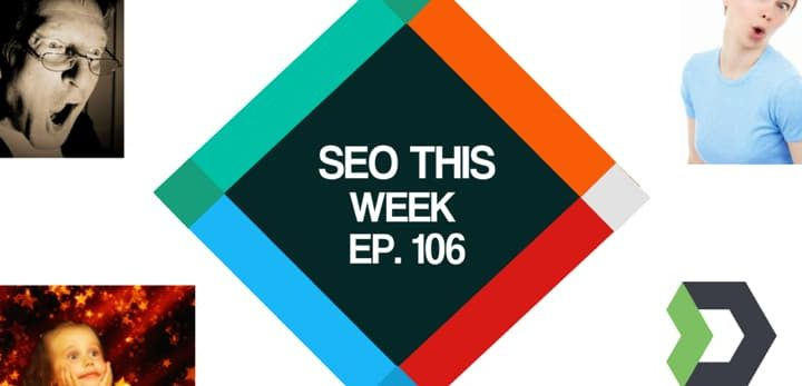 SEO This Week Episode 106
