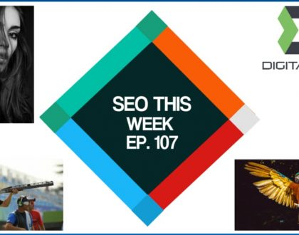 SEO This Week Episode 107 – Search Stats, Topic Clusters, and Links