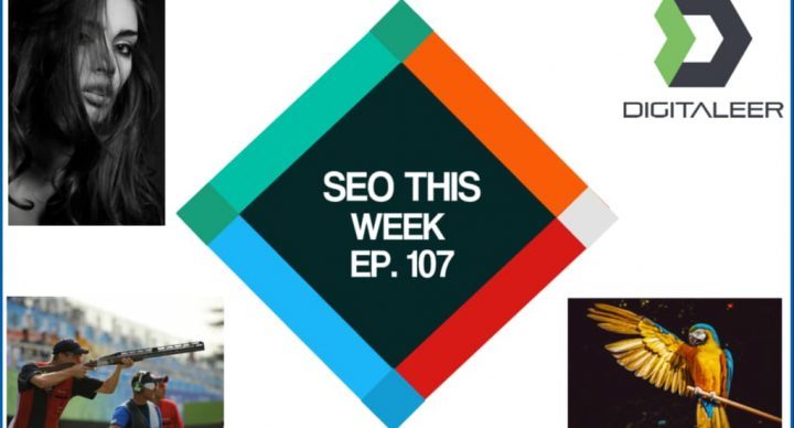 SEO This Week Episode 107