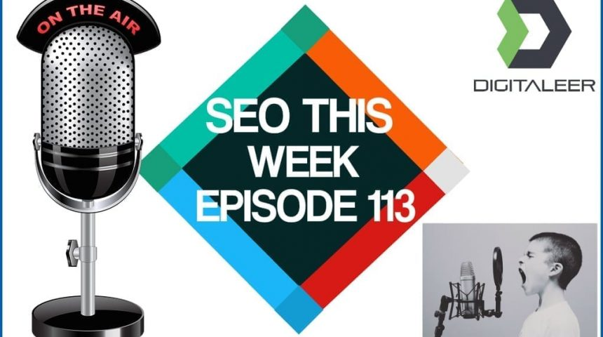 SEO This Week Episode 113 – Update Analysis, Ahrefs, Link Tax