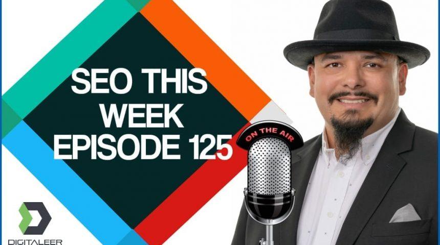 SEO This Week Episode 125 – Marie Ysais & Moon Hussain