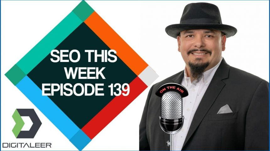 SEO This Week Episode 139 – Coding, Links, Mapping