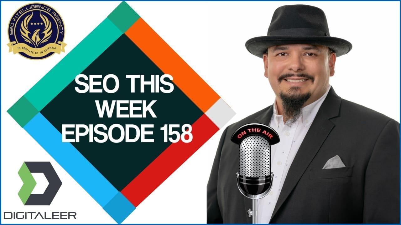 SEO This Week Episode 158