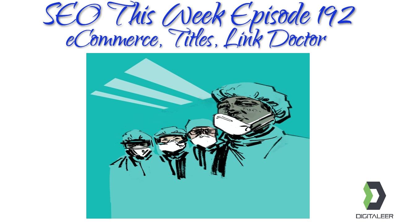 SEO This Week Episode 192
