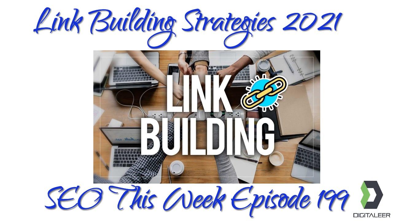 Link Building Strategies 2021 - SEO This Week Episode 199