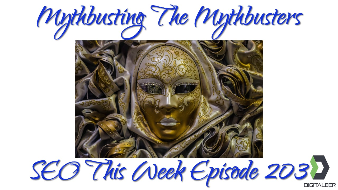 SEO Myths and Myth Busting - SEO This Week Episode 203